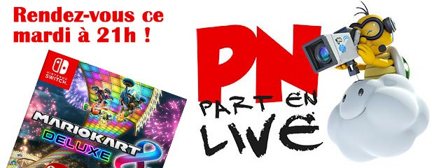PN Part en Live Spécial MK8D