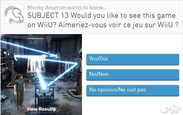 Sondage Subject 13 : oui ou non sur Wii U ?